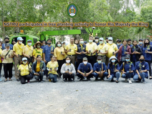 NSTRU participates in tree planting activity to honor His Majesty the King